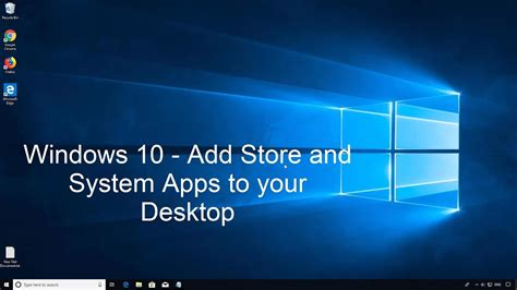Windows 10 - Add Store and System Apps shortcuts to